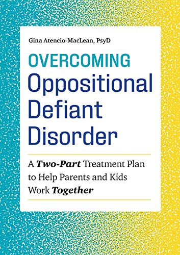 Pdf Self-Help Overcoming Oppositional Defiant Disorder: A Two-Part Treatment Plan to Help Parents and Kids Work Together