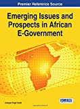 Emerging Issues and Prospects in African E-Government, Inderjeet Singh Sodhi, 1466662964