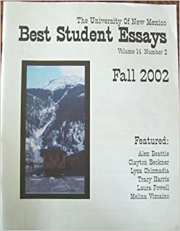 Compare Contrast Essay Papers The University Of New Mexico Best Student Essays Fall  Volume  No   Alex Beattie Clayton Beckner Lysa Chizmadia Tracy Harris Laura  Powell  Thesis For Argumentative Essay Examples also Proposal Essay Ideas The University Of New Mexico Best Student Essays Fall  Volume  Thesis For Narrative Essay