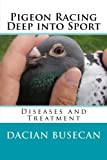 """Pigeon Racing """" Deep into Sport """": Diseases and Treatment"""