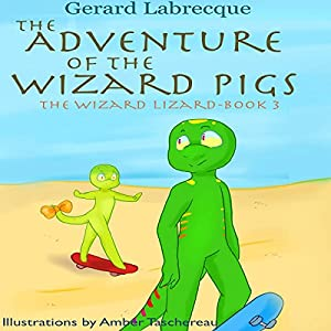 The Adventure of the Wizard Pigs Audiobook