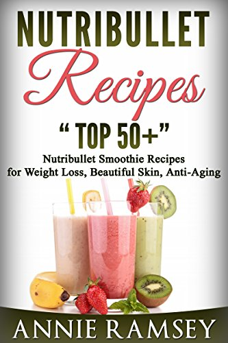 Nutribullet Recipes Smoothie Beautiful Anti Aging ebook