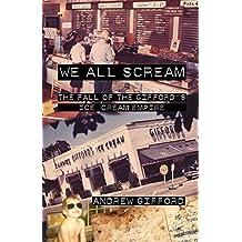We All Scream: The Fall of the Gifford's Ice Cream Empire