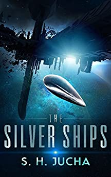 The Silver Ships by [Jucha, S.H.]