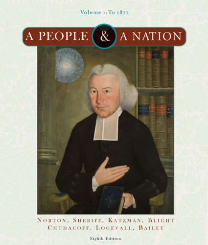 A People and a Nation: Volume I to 1877