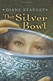 The Silver Bowl, Diane Stanley, 0061575461