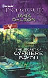 The Secret of Cypriere Bayou (Shivers (Intrigue))