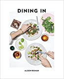 Dining In: Highly Cookable Recipes