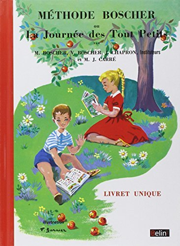 Methode Boscher Ou La Journee Des Tout Petits French Edition By Methode Boscher 2012-03-02
