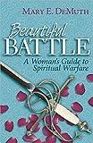 Beautiful Battle: A Woman's Guide to Spiritual Warfare
