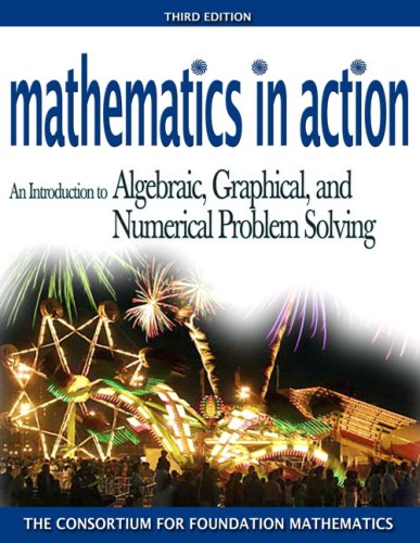 Mathematics in Action: An Introduction to Algebraic, Graphicald Numerical Problem Solving Value Package (includes MathXL