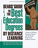 Bears' Guide to the Best Education Degrees by Distance Learning, John Bear and Mariah P. Bear, 1580083331