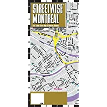 Streetwise Montreal Map - Laminated City Center Street Map of Montreal, Canada (Michelin Streetwise Maps)