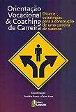 """O livro """"Orientação Vocacional & Coaching de Carreira"""", é um guia valiosíssimo para quem deseja trilhar o caminho do sucesso e alcançar satisfação em sua carreira! A obra, concentra vários coaches e psicólogos conceituados no mercado de traba..."""