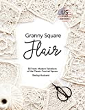 #7: Granny Square Flair Us Terms Edition: 50 Fresh, Modern Variations of the Classic Crochet Square