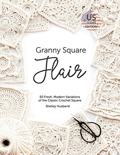Book Cover: Granny Square Flair US Terms Edition: 50 Fresh, Modern Variations of the Classic Crochet Square