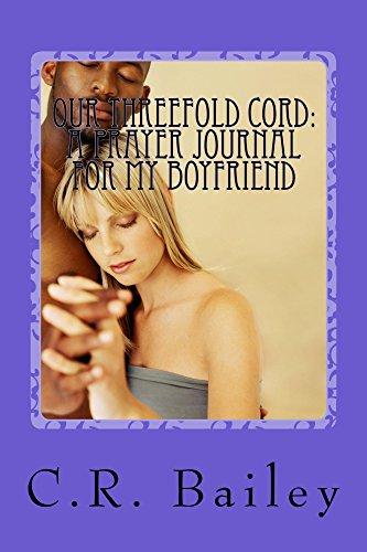 Our Threefold Cord: A Prayer Journal for My Boyfriend