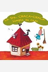 La Sra. Chaca-Chaca limpia su casa (Spanish Edition) Paperback