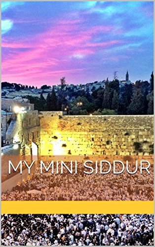 My Little Siddur: A Daily Jewish Prayer Book with Hebrew, English Translation & Transliteration with Weekday Prayers & Other Essential Jewish (Hebrew Prayer)