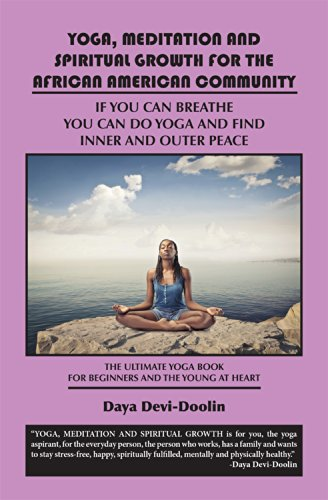 Books : YOGA, MEDITATION AND SPIRITUAL GROWTH FOR THE AFRICAN AMERICAN COMMUNITY: If You Can Breathe You Can Do Yoga and Find Inner and Outer Peace - The Ultimate ... Book for Beginners and the Young At Hear