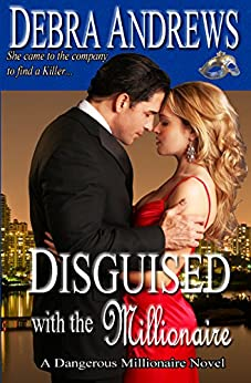 Disguised with the Millionaire (Dangerous Millionaires Series Book 3) by [Andrews, Debra]