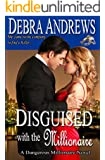 Disguised with the Millionaire (Dangerous Millionaires Series Book 3)