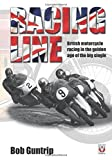 Racing Line: British motorcycle racing in the golden age of the big single