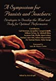 img - for A Symposium for Pianists and Teachers: Strategies to Develop the Mind and Body for Optimal Performance book / textbook / text book
