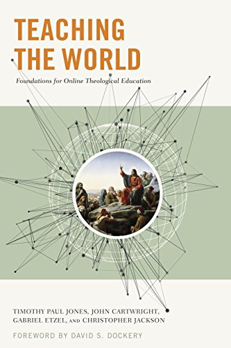 Teaching the World: Foundations for Online Theological Education