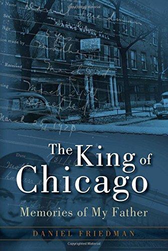 The King of Chicago: Memories of My - Oak Park Ks