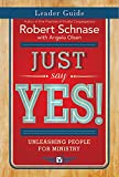 img - for Just Say Yes! Leader Guide: Unleashing People for Ministry (Just Say Yes! series) book / textbook / text book