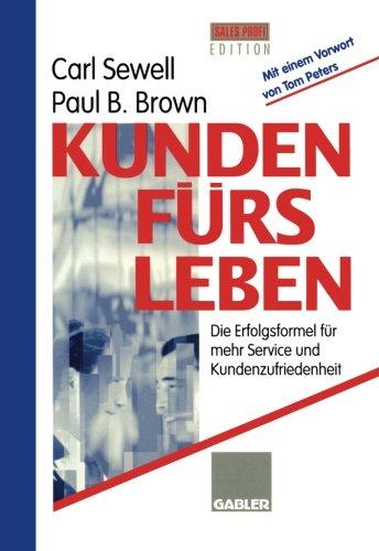 Kunden fürs Leben: Die Erfolgsformel für mehr Service und Kundenzufriedenheit (German Edition)
