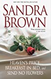 Heaven's Price; Breakfast in Bed; Send No Flowers, Sandra Brown, 0517229536