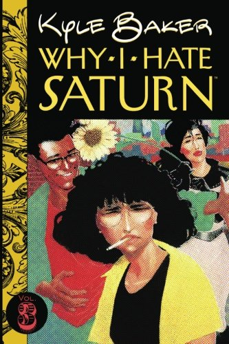Why I Hate Saturn Vol.3: Part 3 of 3 (Volume 3)