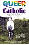 Queer and Catholic: A Life of Contradiction