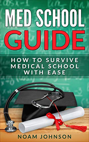 Amazon com: MED SCHOOL GUIDE: How To Survive Medical School