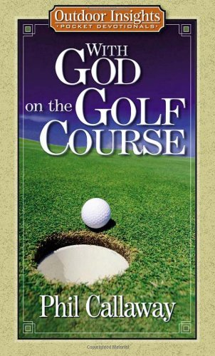 With God on the Golf Course (Outdoor Insights Pocket Devotionals)