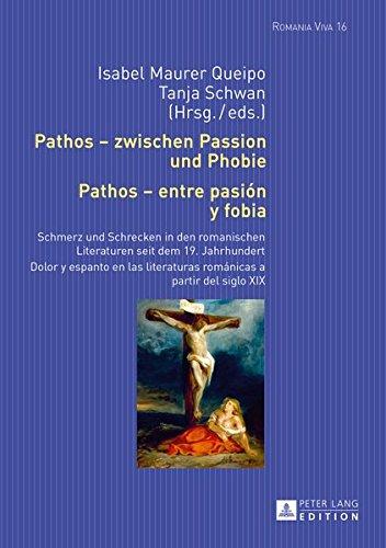Pathos - zwischen Passion und Phobie / Pathos - entre pasion y fobia: Schmerz und Schrecken in den romanischen Literaturen seit dem 19. Jahrhundert / ... (Romania Viva) (German and Spanish Edition) (Tapa Dura)