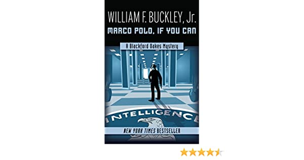 Marco polo if you can the blackford oakes mysteries kindle marco polo if you can the blackford oakes mysteries kindle edition by william f buckley mystery thriller suspense kindle ebooks amazon fandeluxe Ebook collections
