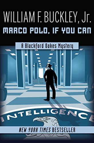 Marco polo if you can the blackford oakes mysteries kindle marco polo if you can the blackford oakes mysteries by buckley fandeluxe Ebook collections
