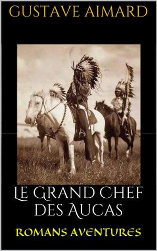 Le Grand Chef des Aucas (French Edition)