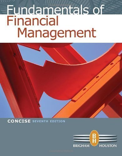 Fundamentals of Financial Management, Concise 7th Edition (Edition 7th) by Brigham, Eugene F., Houston, Joel F. [Hardcover(2011£©]