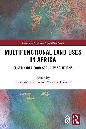 Multifunctional Land Uses in Africa (Open Access): Sustainable Food Security Solutions (Earthscan Food and Agriculture) por Elisabeth Simelton,Madelene Ostwald