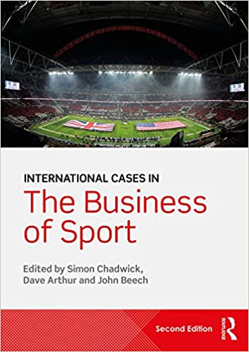 International Cases in the Business of Sport 2nd Edition, Kindle Edition