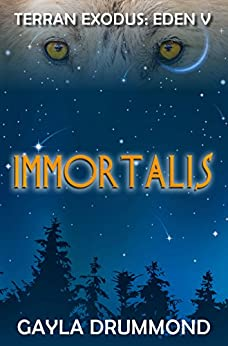 Immortalis (TERRAN EXODUS: EDEN V Book 1) by [Drummond, Gayla]