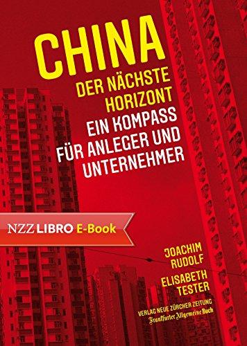 China: der nächste Horizont: Ein Kompass für Anleger und Unternehmer (German Edition)