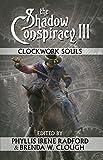 The Shadow Conspiracy III: Clockwork Souls