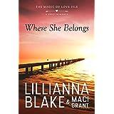 Where She Belongs: A Sweet Romance (The Magic of Love Isle Book 1)