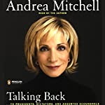 Talking Back: To Presidents, Dictators, and Assorted Scoundrels | Andrea Mitchell