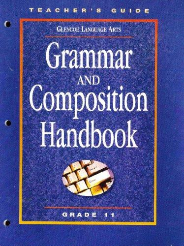 Grammar and Composition Handbook, Grade 11, Teacher's Guide:  Glencoe Language Arts